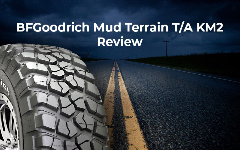 Bfgoodrich Mud Terrain Ta Km2 Tire Review