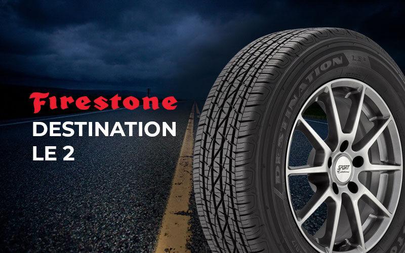 Firestone Destination Le2 Review