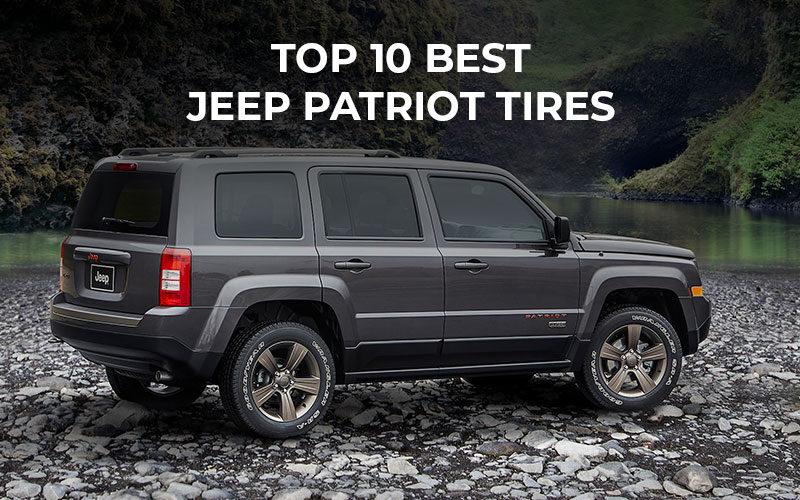 Top 10 Best Jeep Patriot Tires